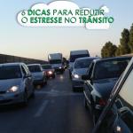 Trânsito: Dicas para reduzir o estresse