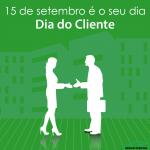 Dia do Cliente 15 de Setembro